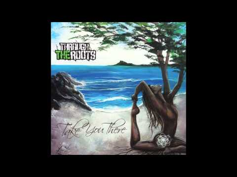 Through the Roots - Dancing in the Rain