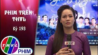 THVL   Phim Trên THVL - Kỳ 193: Gặp gỡ diễn viên Nhật Kim Anh   Phim Tiếng sét trong mưa