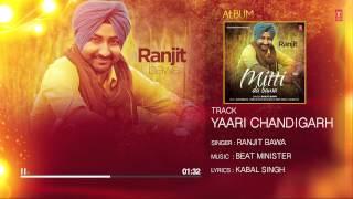 Ranjit Bawa Yaari Chandigarh Waliye (Full Audio) Mittti Da Bawa | Beat Minister