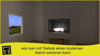 Wie man mit Tilelook einen modernen Kamin zeichnen kann