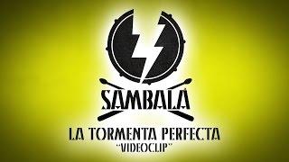 Batucada Sambalá - La Tormenta Perfecta - Videoclip