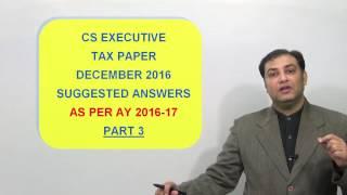 CS Executive Tax - December 2016 Paper Solution Part 3 by CA Vivek Goel