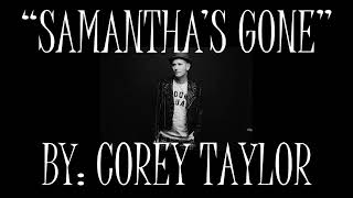 Corey Taylor - Samantha's Gone Lyric Video