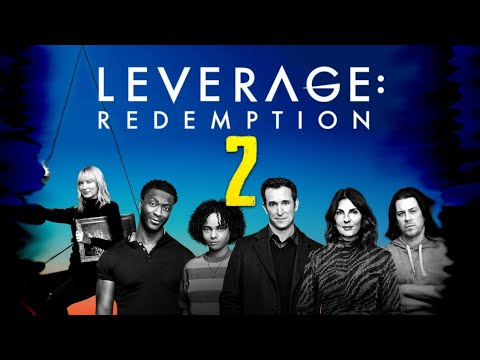 Download Leverage: Redemption Part 2 release date Updates, Cast And More