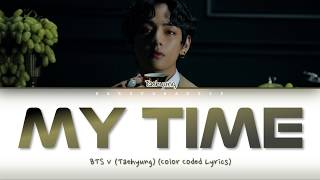 BTS V (Taehyung) - My Time (Lyrics)