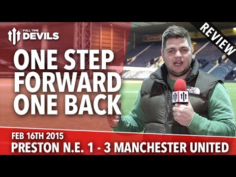 One Step Forward & One Step Back - Preston North End 1 Manchester United 3 - REVIEW - 동영상