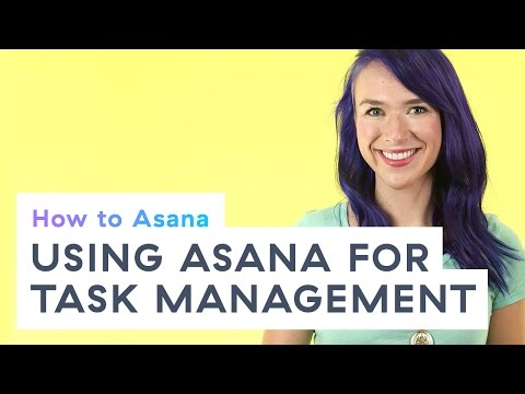 How to Asana: Using Asana for task management