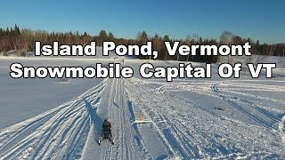 Island Pond, VT  The snowmobile capital of Vermont