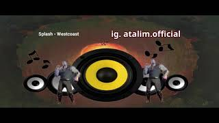 Splash - Westcoast | Bass Boosted | Car Audio