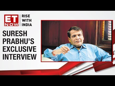 Minister of Commerce Suresh Prabhu in an exclusive interview with ET Now