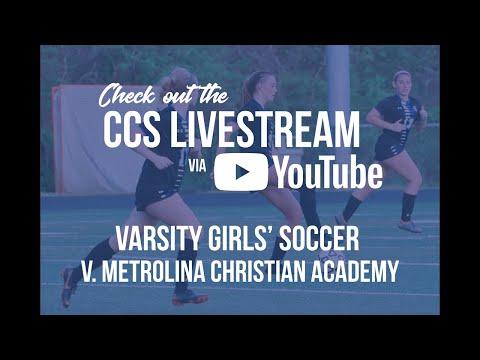 Varsity Girls' Soccer vs. Metrolina Christian Academy