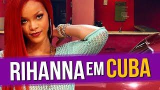 Rihanna Tocando Terror em Cuba