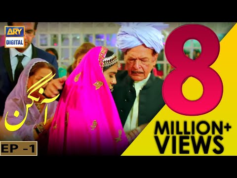 Aangan  Episode 01 - 11th November 2017 - ARY Digital Drama