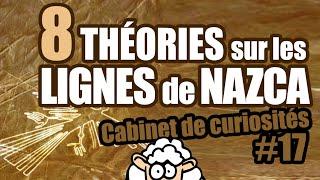 8 THÉORIES sur les LIGNES de NAZCA - Cabinet de curiosités #17