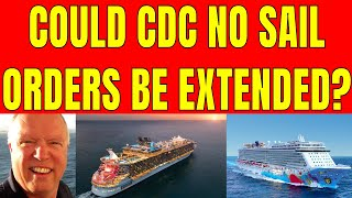 CRUISE SHIP NEWS UPDATE: WILL THE CDC NO SAIL ORDER BE EXTENDED?