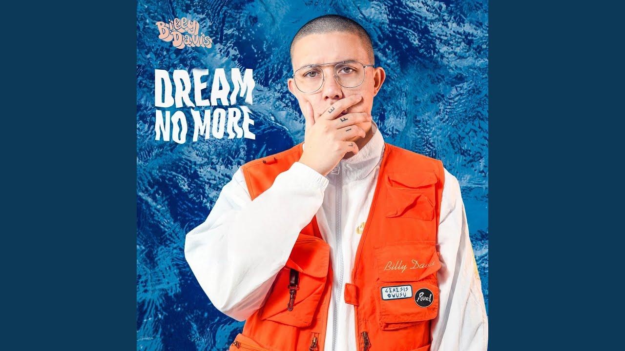 Billy Davis  - Dream No More (Feat. Ruel, Genesis Owusu)