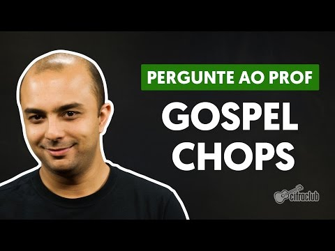 O que são os Gospel Chops? | Pergunte ao Professor
