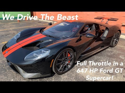 Driving the New Ford GT — 647 HP Twin-Turbo Ford Supercar Test Drive