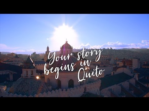 Your story begins in Quito
