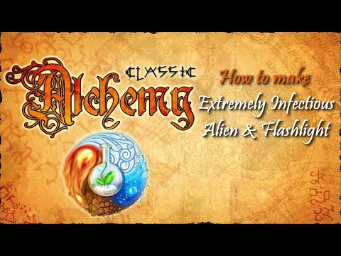 Alchemy Classic-How To Make Extremely Infectious Alien & Flashlight Recipes Walkthrough