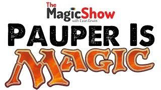 Pauper is Magic! [TMS #303]