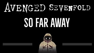 Avenged Sevenfold • So Far Away (CC) (Remastered Video) 🎤 [Karaoke] [Instrumental Lyrics]