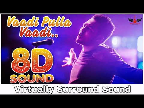 Vaadi Pulla Vaadi | 8D Audio Song | HipHop Tamizha | Tamil 8D Songs