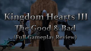 Kingdom Hearts III - The Good & Bad (Full Gameplay Review)