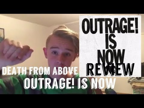 Death From Above - Outrage! Is Now ALBUM REVIEW