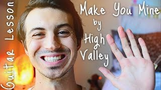 Make You Mine by High Valley Guitar Tutorial // Guitar Lessons for Beginners!