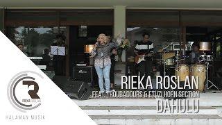 Rieka Roslan ft. Troubadours & ETUZI Horn Section - Dahulu
