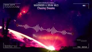 Waverider & Devin Wild - Chasing Dreams [HQ Edit]