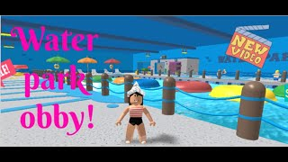 CRAZY WATER PARK OBBY (ROBLOX)