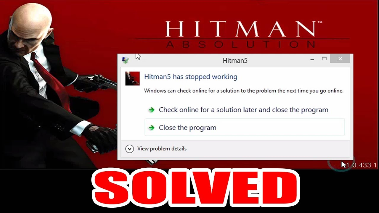 Hitman Absolution PC Errors, Crashes, Freezes and Fixes