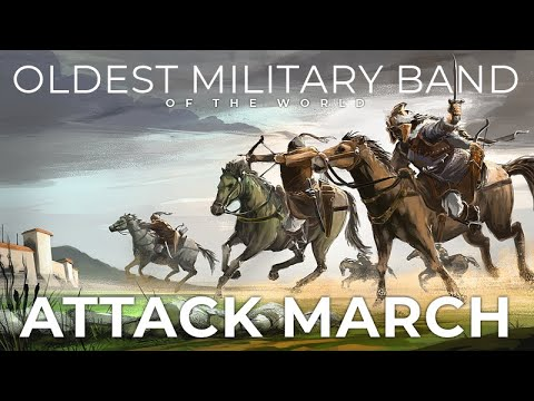 Oldest Military Band Of the World - ATTACK MARCH