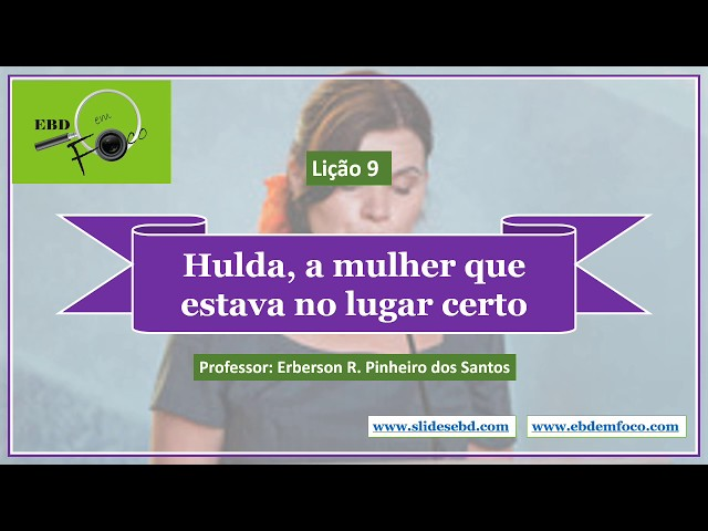 Lição 9 - Hulda, a mulher que estava no lugar certo