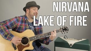 Nirvana - Lake of Fire - Acoustic Guitar Lesson - Meat Puppets - Nirvana Unplugged