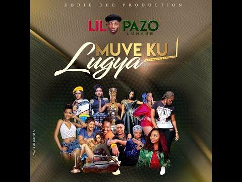 Muve Ku Lugya - Lil Pazo Lunabe [Official HQ Audio]