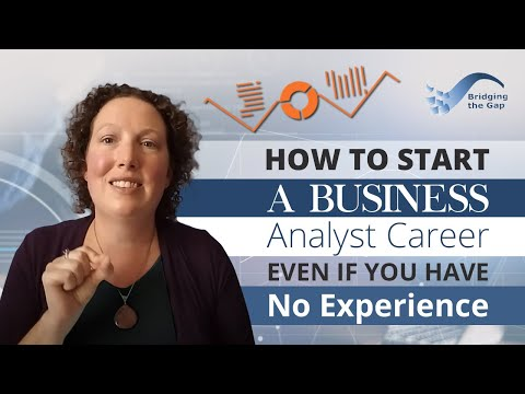 How to Start a Business Analyst Career Even if You Have No E