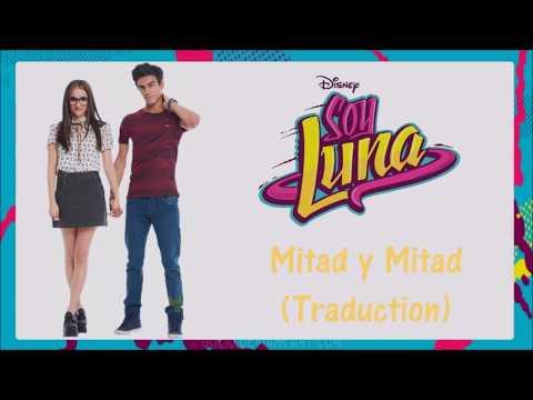 Soy Luna 2 - Mitad Y Mitad (Traduction)