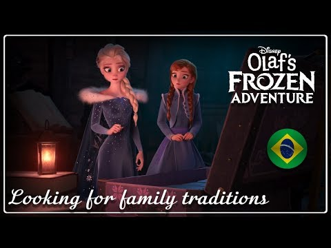 Olaf's Frozen Adventure | Looking for family traditions (Brazilian Portuguese)