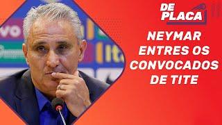 Tite acerta ao convocar Neymar? | De Placa (16/08/2019)