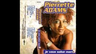PIERRETTE ADAMS (Je Vous Salue Maris - 1999)  B02- Notre Histoire