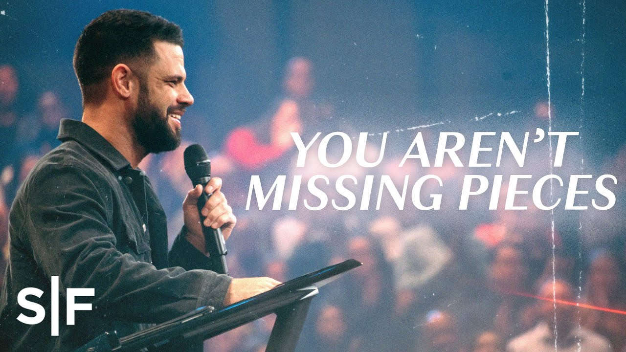You Aren't Missing Pieces | Steven Furtick