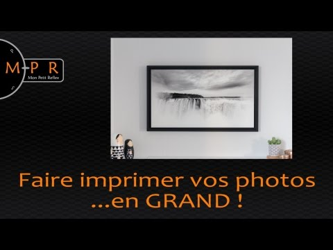 Comment faire imprimer ses photos... en GRAND !