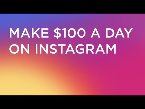 How to Make $100 a Day on Instagram in 2018 (3 Steps)