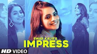 Impress (Full Song) Swar Kaur   Juggy Gill   Jung Sandhu   Latest Punjabi Songs 2021