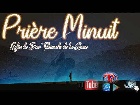 Priere Minuit / Moment de Grace En Direct Vandredi 11 Septembre 2020