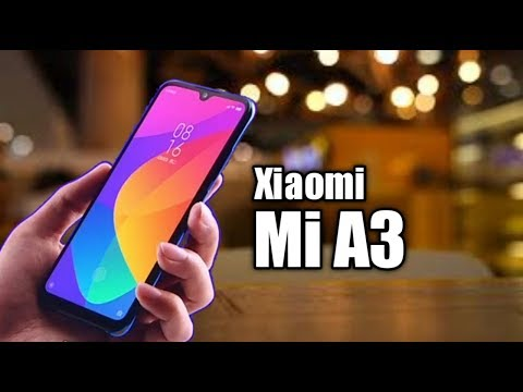 Xiaomi Mi A3 First Look - Launch Soon