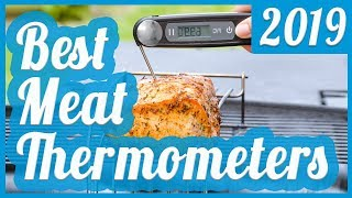Best Meat Thermometer To Buy In 2019